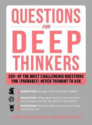 Questions for Deep Thinkers by Henry Kraemer