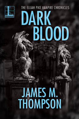 Dark Blood by James M Thompson