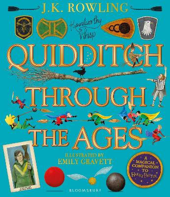 Quidditch Through the Ages - Illustrated Edition: A magical companion to the Harry Potter stories by J.K. Rowling