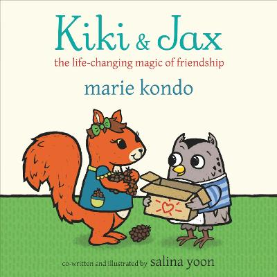 Kiki and Jax: The Life-Changing Magic of Friendship by Marie Kondo