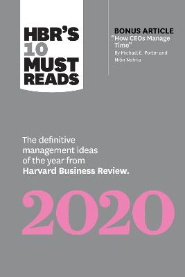 """HBR's 10 Must Reads 2020: The Definitive Management Ideas of the Year from Harvard Business Review (with bonus article """"How CEOs Manage Time"""" by Michael E. Porter and Nitin Nohria) by Harvard Business Review"""
