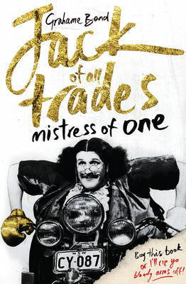 Jack of all Trades, Mistress of One by Grahame Bond