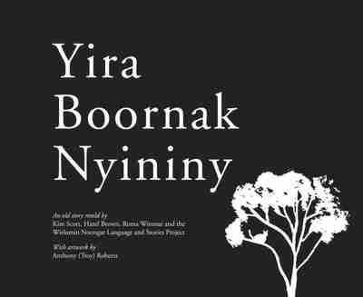 Yira Boornak Nyininy by Wirlomin Noongar Language and Stories Project