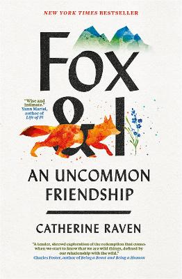 Fox and I: An Uncommon Friendship by Catherine Raven