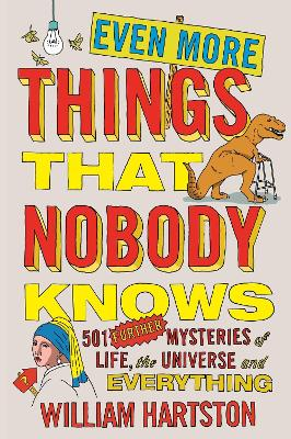 Even More Things That Nobody Knows by William Hartston