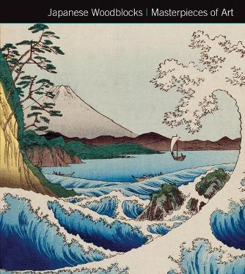 Japanese Woodblocks Masterpieces of Art by Michael Robinson
