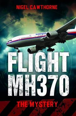 Flight MH370 by Nigel Cawthorne