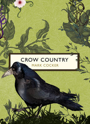 Crow Country (The Birds and the Bees) by Mark Cocker