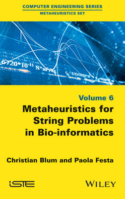Metaheuristics for String Problems in Bio-Informatics by Christian Blum
