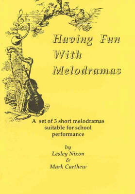 Having Fun with Melodramas by Mark Carthew