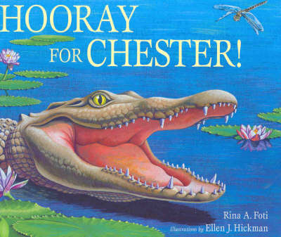 Hooray for Chester! by Rina A. Foti