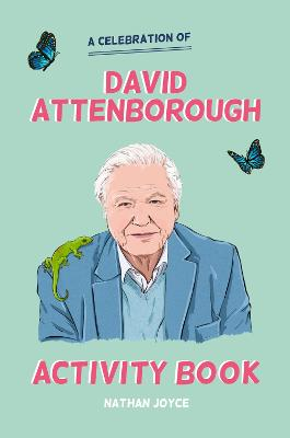 The Unofficial David Attenborough Activity Book by Nathan Joyce