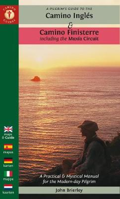 A Pilgrim's Guide to the Camino Ingles & Camino Finisterre: Including MuXia Circuit by John Brierley
