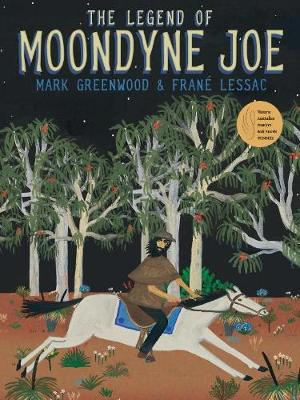 The Legend of Moondyne Joe by Mark Greenwood