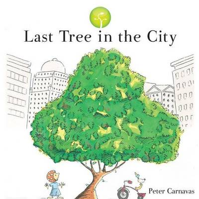 Last Tree in the City by Peter Carnavas