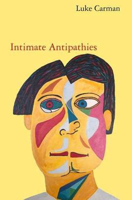 Intimate Antipathies by Luke Carman