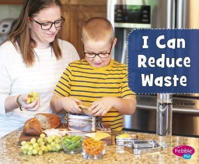 I Can Reduce Waste by Martha E. H. Rustad