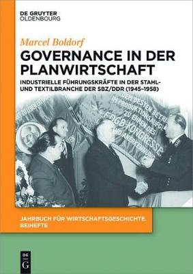 Governance in Der Planwirtschaft by Marcel Boldorf