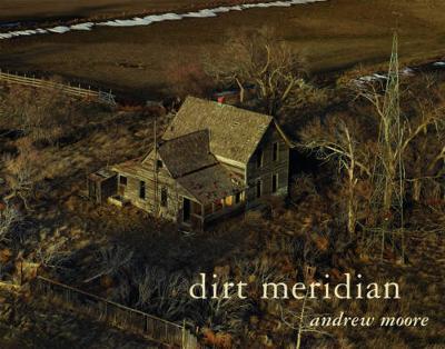 Dirt Meridian by Andrew Moore