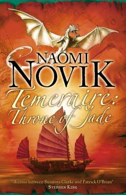 Throne of Jade (The Temeraire Series, Book 2) by Naomi Novik
