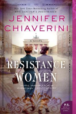 Resistance Women: A Novel by Jennifer Chiaverini