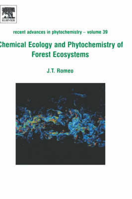 Chemical Ecology and Phytochemistry of Forest Ecosystems by John T. Romeo