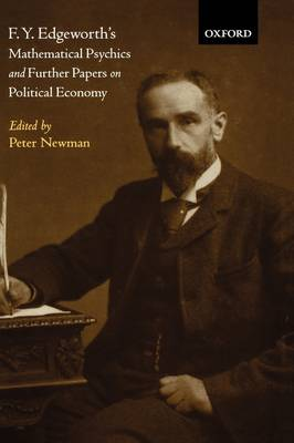 F. Y. Edgeworth's 'Mathematical Psychics' and Further Papers on Political Economy book