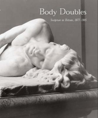 Body Doubles by David J Getsy
