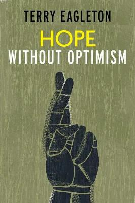 Hope Without Optimism by Terry Eagleton
