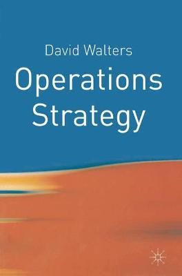 Operations Strategy by David Walters