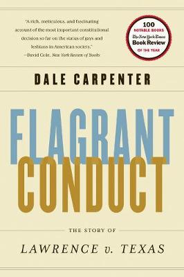 Flagrant Conduct by Dale Carpenter