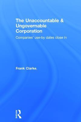 Unaccountable & Ungovernable Corporation book