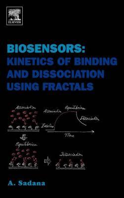 Biosensors: Kinetics of Binding and Dissociation Using Fractals book
