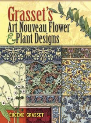 Grasset's Art Nouveau Flower and Plant Designs by Eugene Grasset
