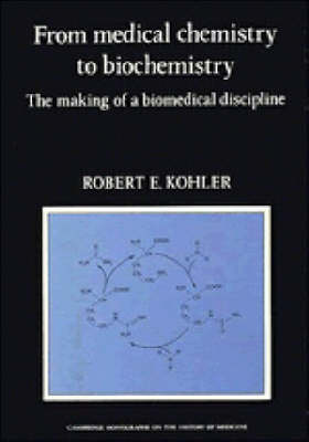 From Medical Chemistry to Biochemistry by Robert E. Kohler