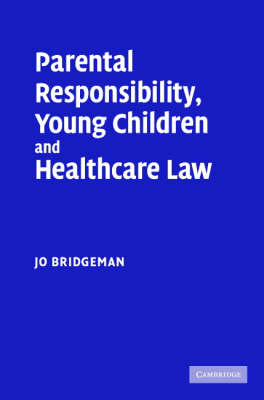 Parental Responsibility, Young Children and Healthcare Law book