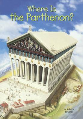 Where Is the Parthenon? by Roberta Edwards