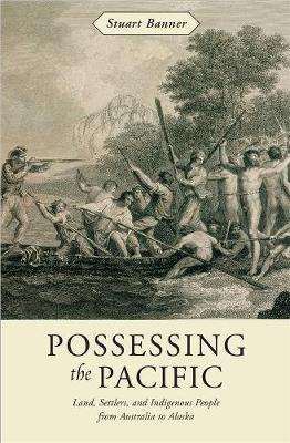 Possessing the Pacific by Stuart Banner