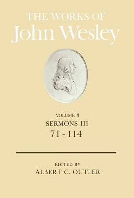The Works Sermons, 71-114 v. 3 by John Wesley