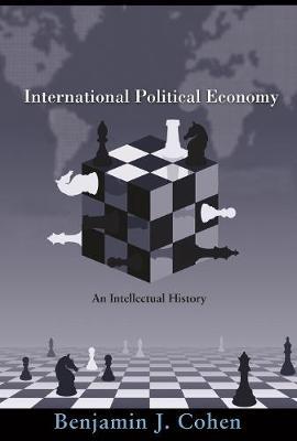 International Political Economy by Benjamin J. Cohen