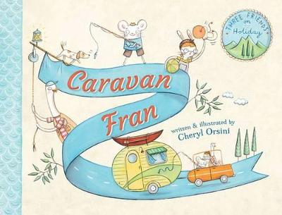 Caravan Fran by Cheryl Orsini