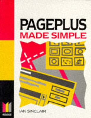 Pageplus Made Simple by Ian Robertson Sinclair