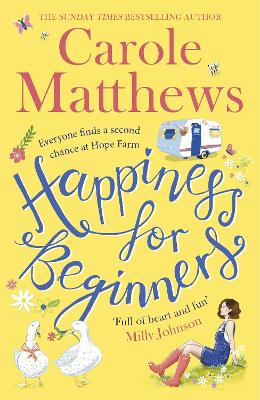 Happiness for Beginners: Fun-filled, feel-good fiction from the Sunday Times bestseller by Carole Matthews