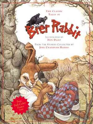 Classic Tales of Brer Rabbit by Don Daily