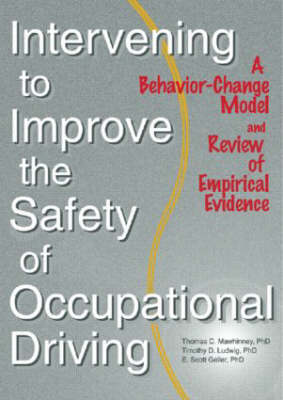 Intervening to Improve the Safety of Occupational Driving by Timothy D. Ludwig