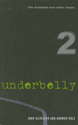 Underbelly 2 Collectors Edition by John Silvester