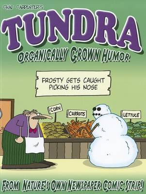 Tundra: Organically Grown Humor by Chad Carpenter