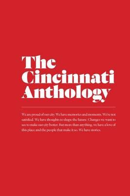 The Cincinnati Anthology by Zan McQuade