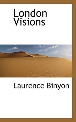 London Visions by Laurence Binyon