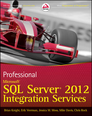 Professional Microsoft SQL Server 2012 Integration Services by Brian Knight